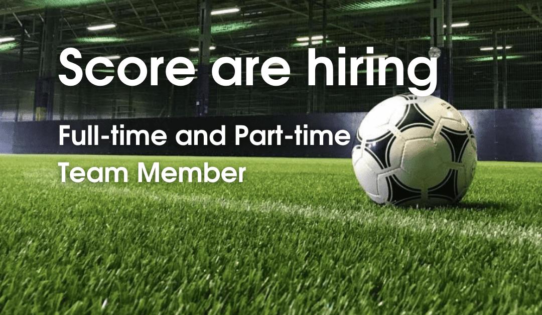 Score FC is hiring – immediate start!